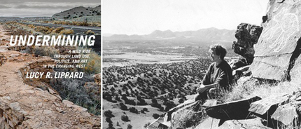 Left: Cover of Lucy R. Lippard's Undermining: A Wild Ride Through Land Use, Politics, and Art in the Changing West (2014). Right: Lucy R. Lippard. Photo: Peter Woodruff.